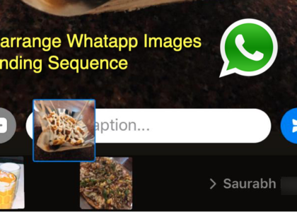 Rearrange Whatsapp Images Sending sequence android