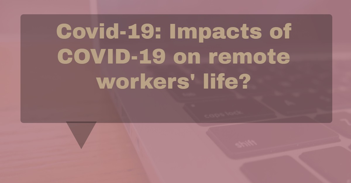 COVID 19 Impact on Remote Workers
