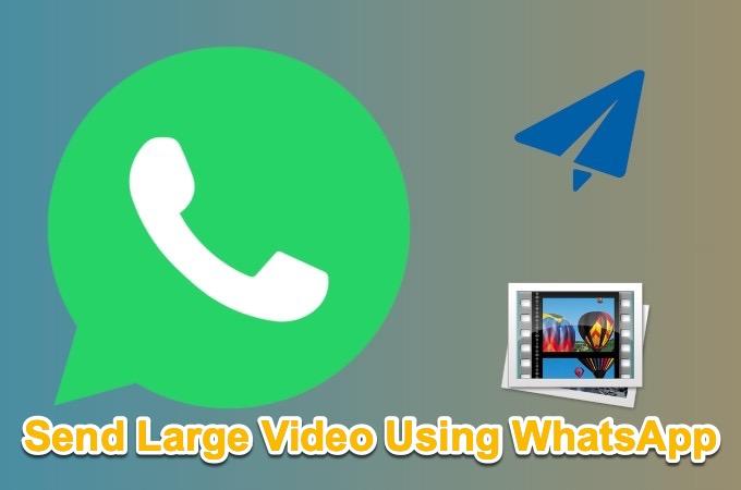 Send large Video Using Whatsapp