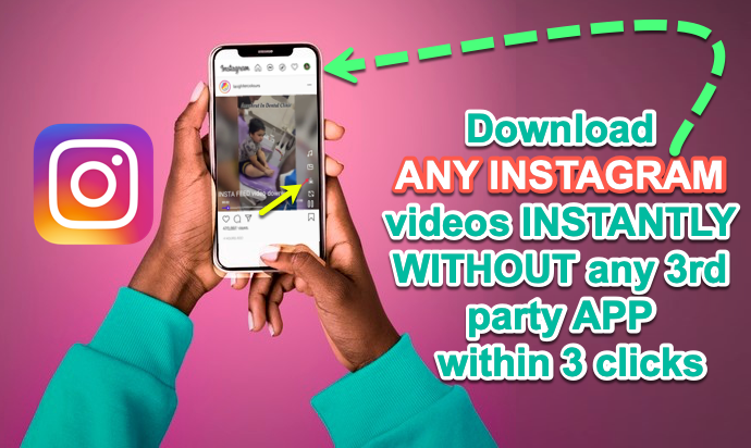 Download any instagram video Quickly